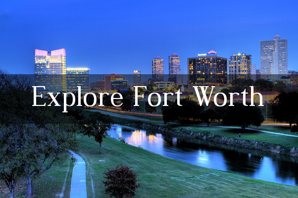 Explore Fort Worth