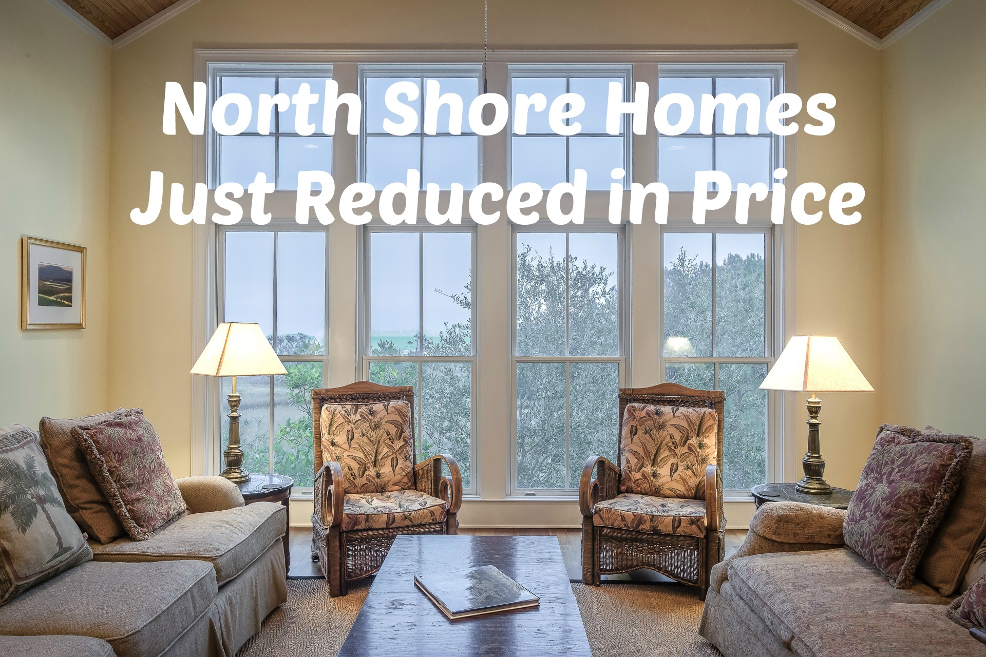 North Shore Homes - Just Reduced in Price