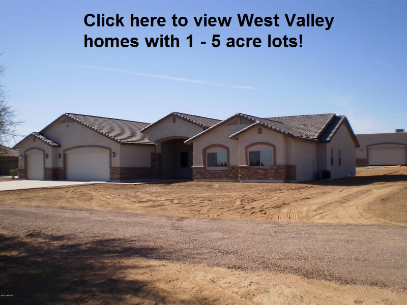West Valley Homes with 1 - 5 acre lot