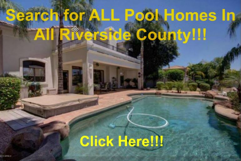 Search for ALL Pool Homes In Riverside County