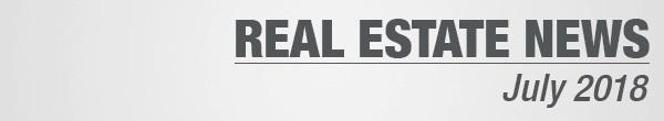 Real Estate News July 2018