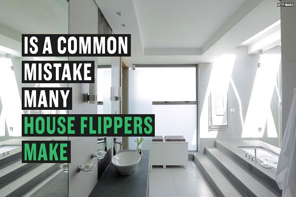 The two mistakes to avoid when flipping a home