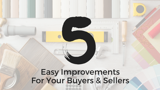 5 Easy Improvements Your Buyers and Sellers Can Make to Get a Full Price Offer