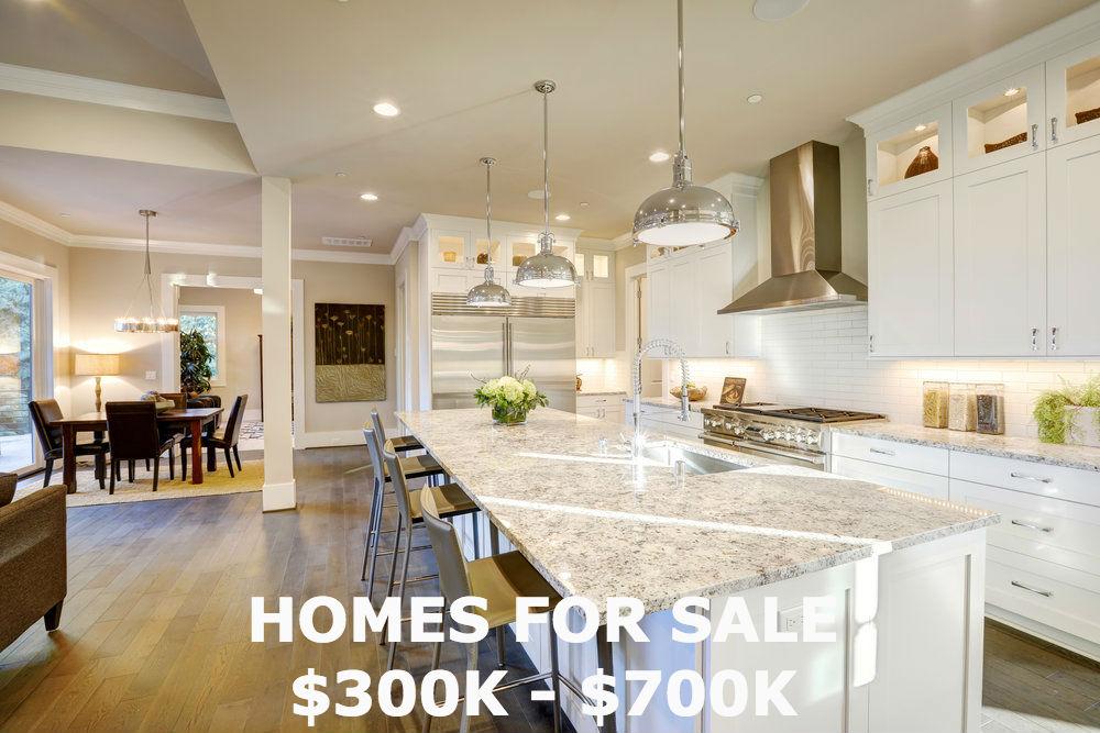 Homes for sale $300-$700K