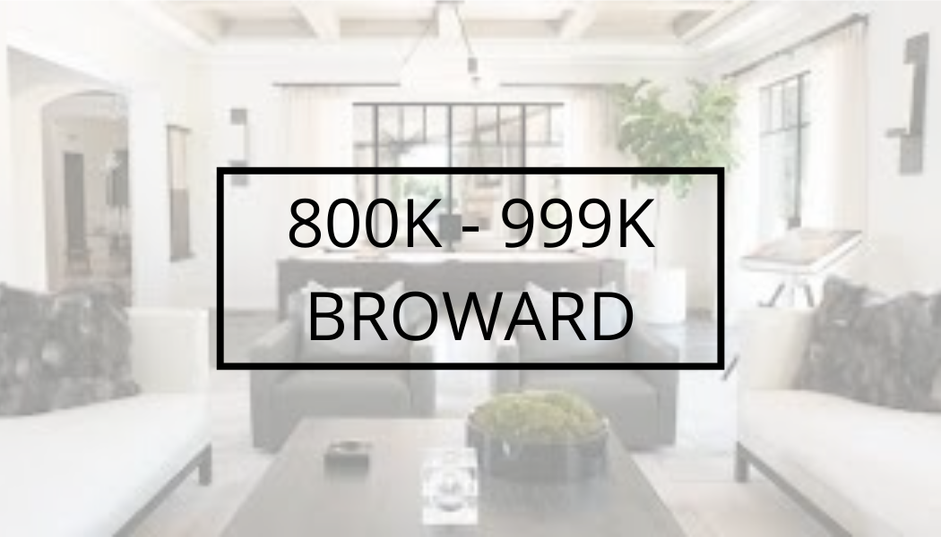 800k to 999k Broward