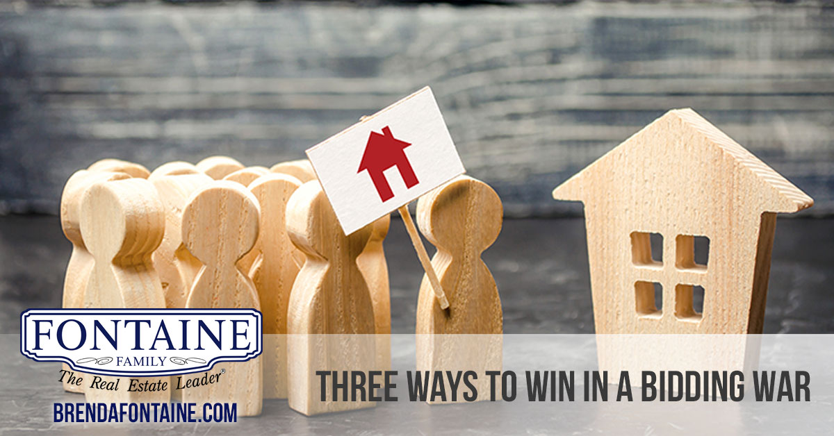 Three Ways to Win in a Bidding War | Maine Real Estate Blog | Fontaine Family - The Real Estate Leader | Auburn, Scarborough