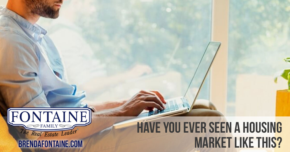 Have You Ever Seen a Housing Market Like This? | Maine Real Estate Blog | Fontaine Family - The Real Estate Leader