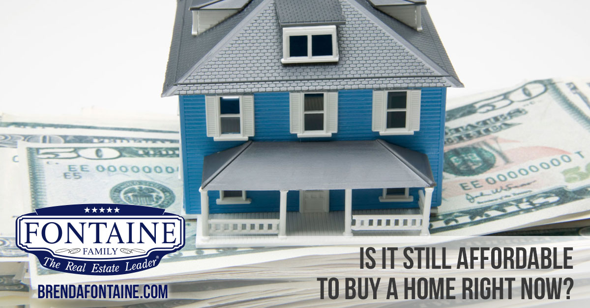 With Home Values Surging, Is it Still Affordable to Buy Right Now? | Maine Real Estate Blog | Fontaine Family - The Real Estate Leader | Auburn, Scarborough, Maine