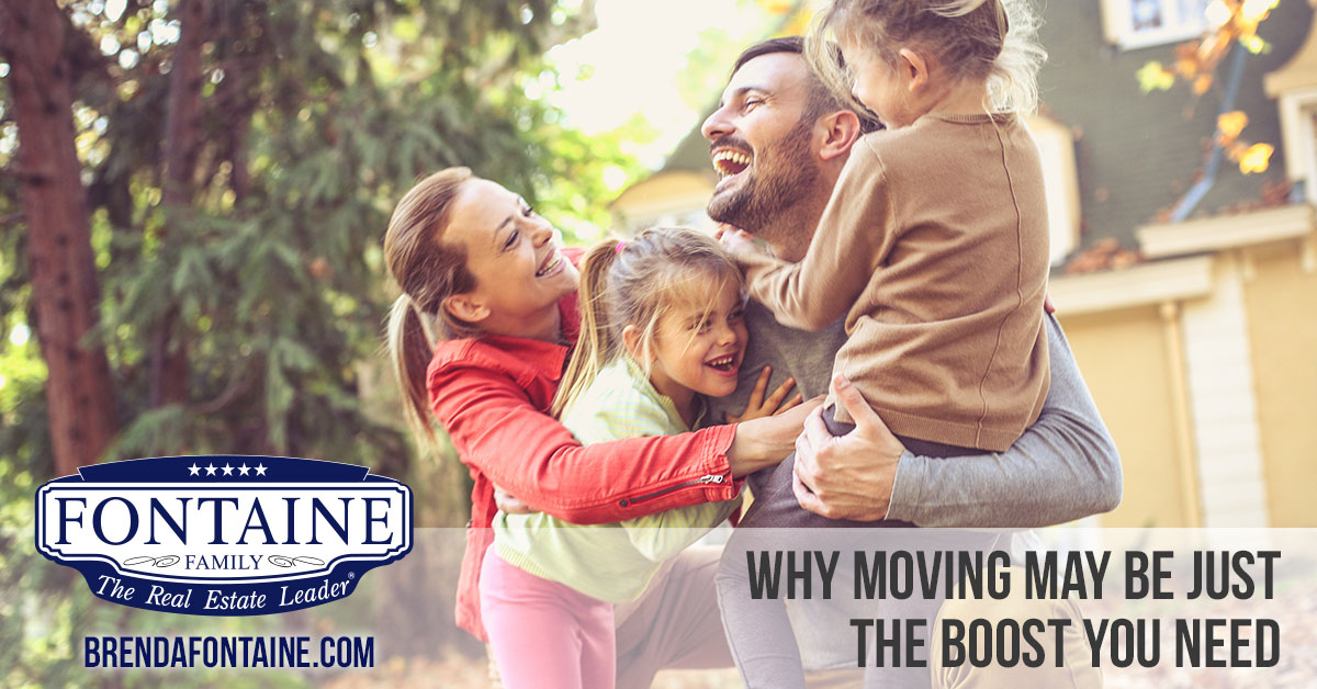 Why Moving May Be Just the Boost You Need | Maine Real Estate Blog | Fontaine Family - The Real Estate Leader | Auburn, Scarborough, Maine