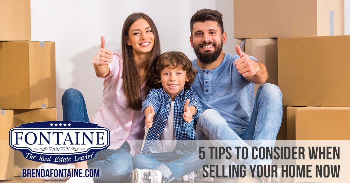 5 Tips To Consider When Selling Your Home Now | Maine Real Estate Blog | Fontaine Family - The Real Estate Leader | Auburn, Scarborough, Maine