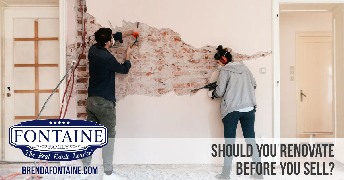 Should You Renovate Before You Sell? | Maine Real Estate Blog | Fontaine Family - The Real Estate Leader | Auburn, Scarborough, Maine