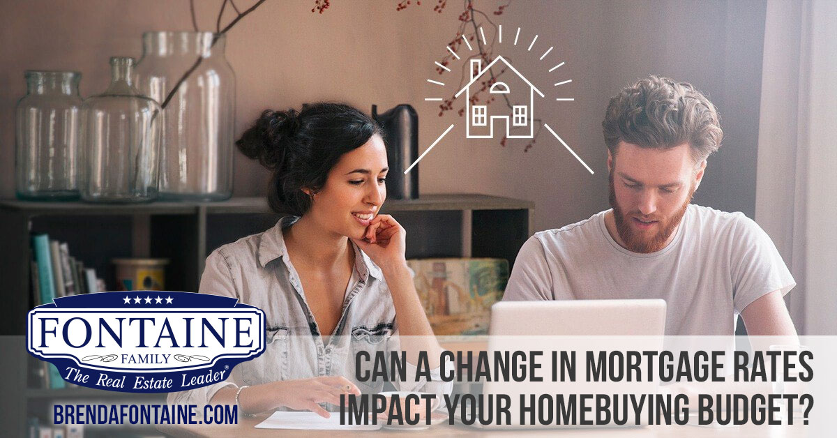 Can a Change in Mortgage Rates Impact Your Homebuying Budget? | Maine Real Estate Blog | Fontaine Family - The Real Estate Leader | Auburn, Scarborough, Maine
