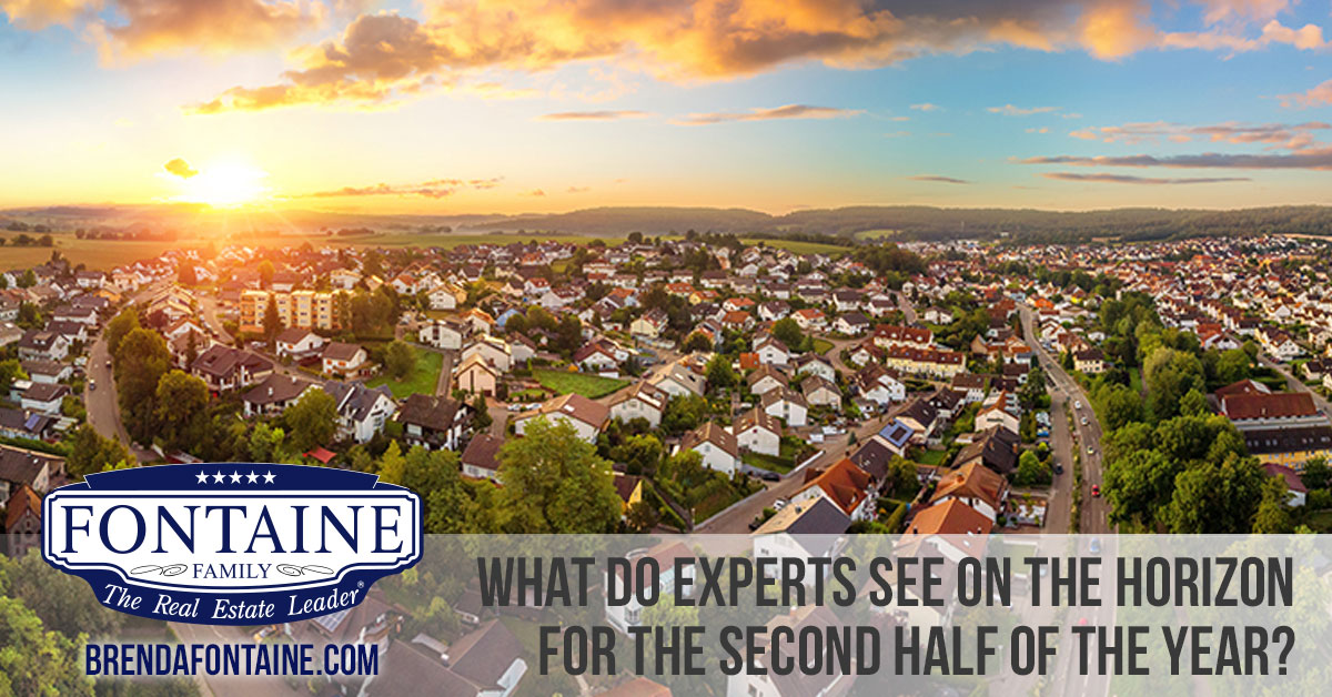 What Do Experts See on the Horizon for the Second Half of the Year? | Maine Real Estate Blog | Fontaine Family - The Real Estate Leader | Auburn, Scarborough, Maine