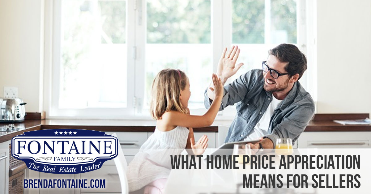 What Home Price Appreciation Means for Sellers | Maine Real Estate Blog | Fontaine Family - The Real Estate Leader | Auburn, Scarborough, Maine