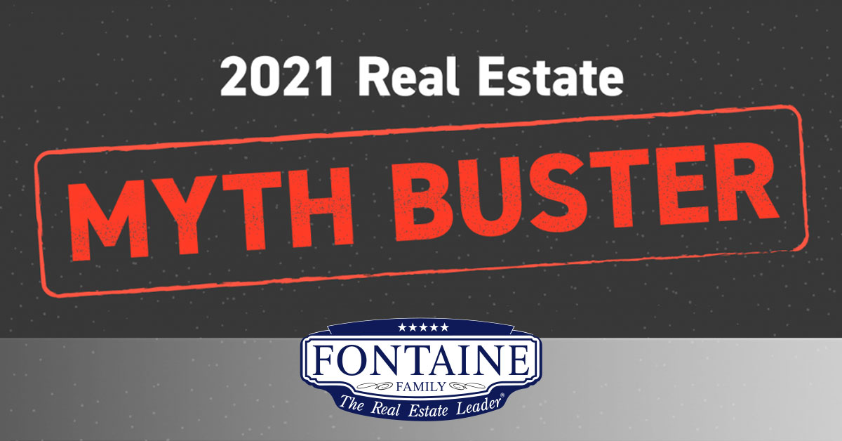 2021 Real Estate Myth Buster | Maine Real Estate Blog | Fontaine Family - The Real Estate Leader | Auburn, Scarborough, Maine