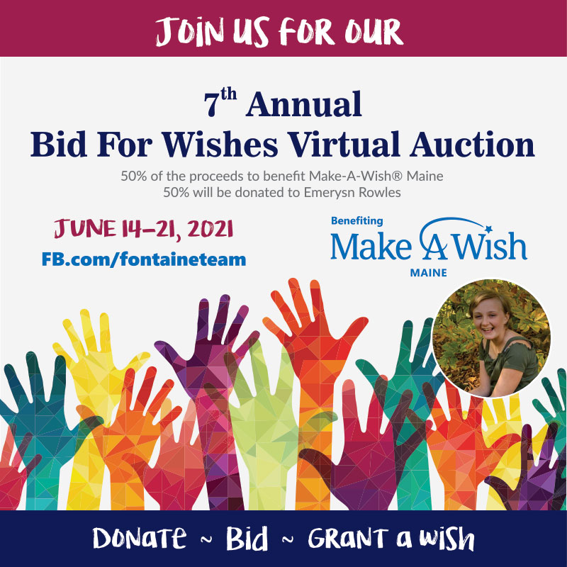 Bid for Wishes Virtual Auction 2021 - Make-A-Wish Maine - Fontaine Family - The Real Estate Leader - real estate leader, maine h