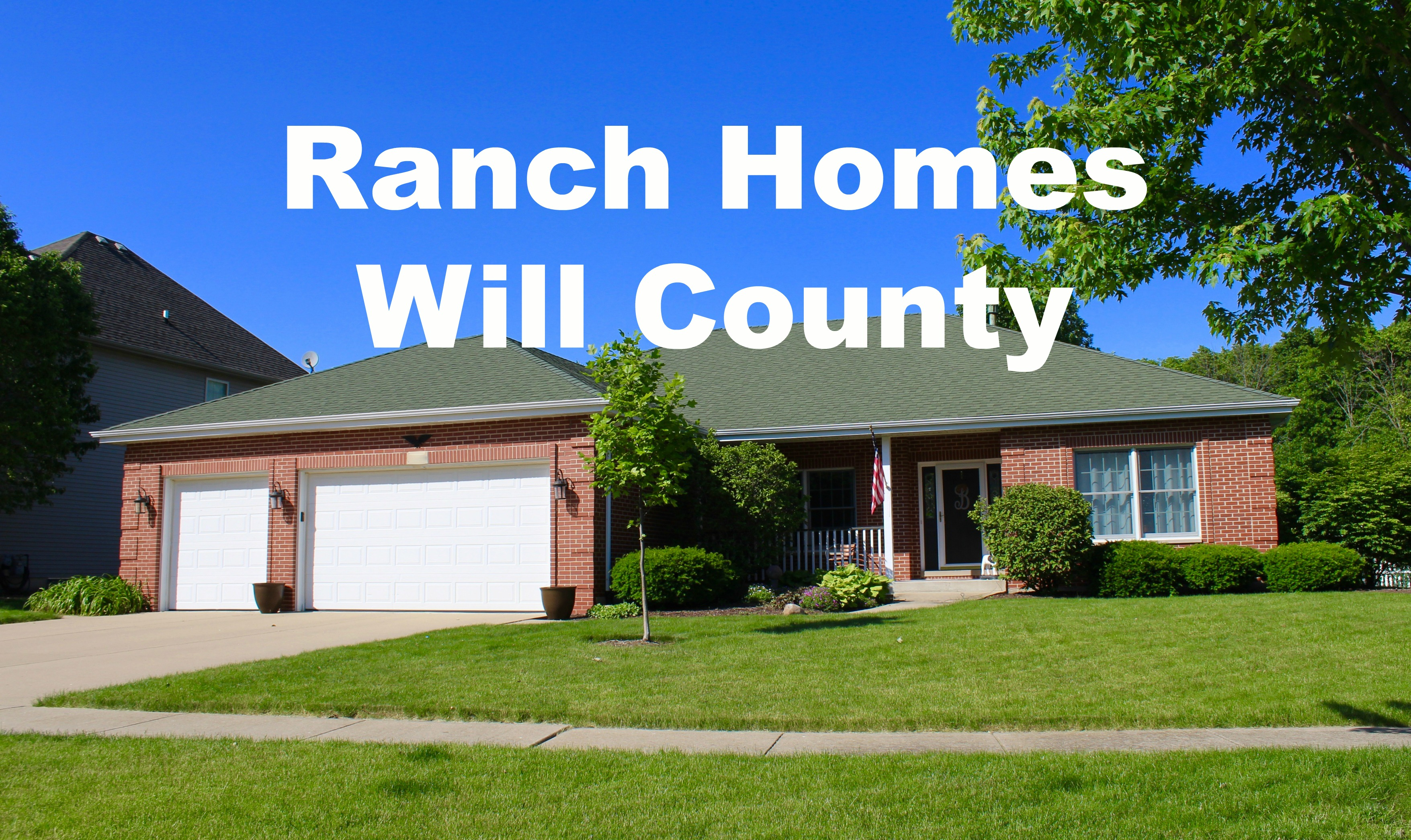 Ranch Homes Will County