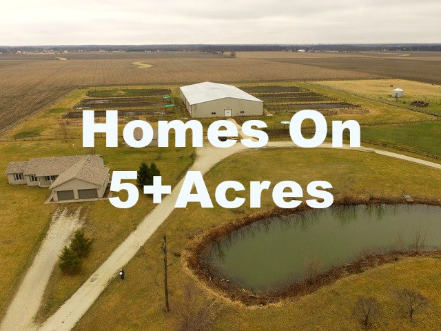 Homes on 5 Acres or More