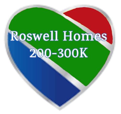 ROSWELL HOMES  $200-300K