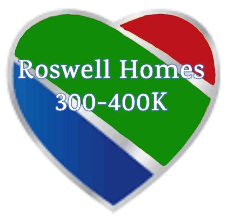 ROSWELL HOMES  $300-400K