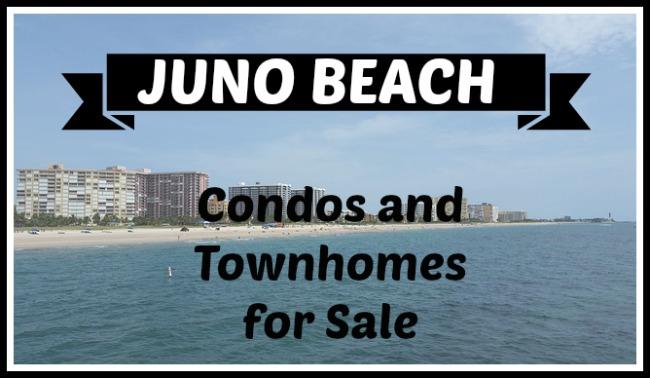 JUNO BEACH CONDO & TOWNHOMES HOMES FOR SALE