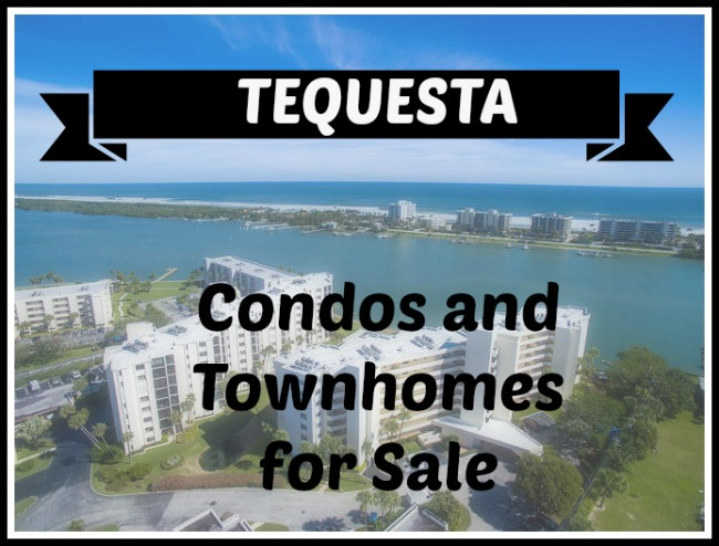 Tequesta Condos + Townhomes for sale