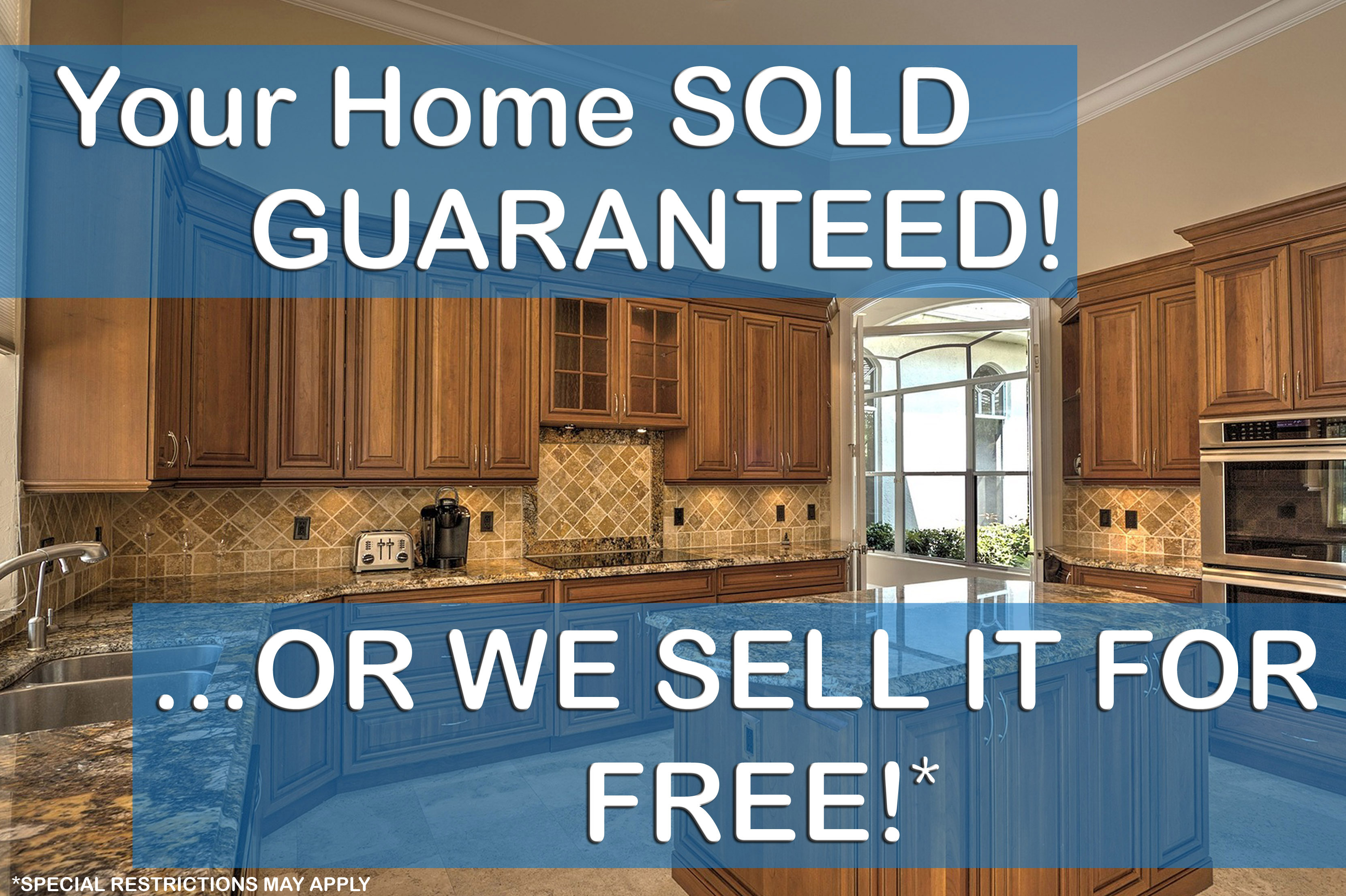 Your Home SOLD GUARANTEED! Or WE SELL IT FREE!*