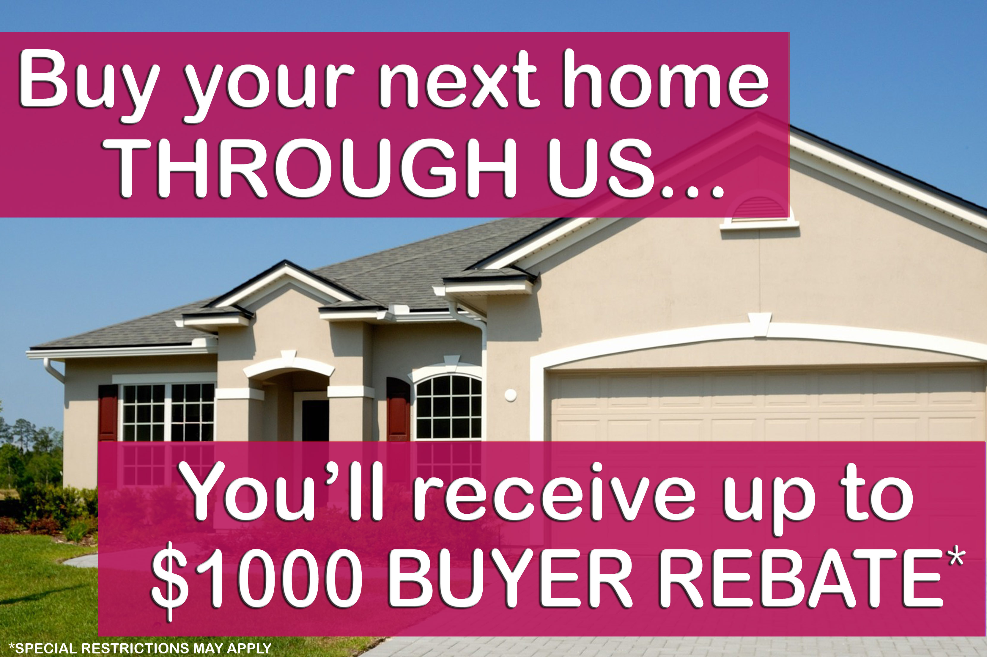 $1,000 Home Buyer REBATE*