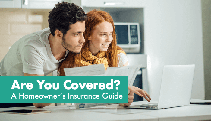 Homeowners insurance are you covered