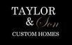 Taylor and Son Custom Homes